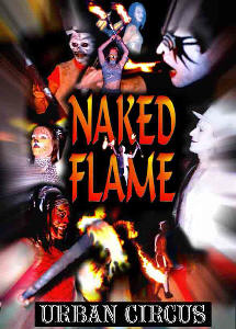 Naked Flame, Fire performers from Urban Circus